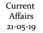 Current Affairs 21st May 2019