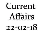 Current Affairs 22nd February 2018