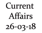 Current Affairs 26th March 2018