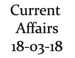 Current Affairs 18th March 2018