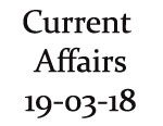 Current Affairs 19th March 2018