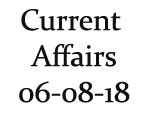 Current Affairs 6th August 2018