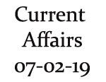 Current Affairs 7th February 2019