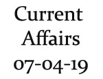 Current Affairs 7th April 2019