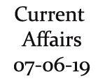 Current Affairs 7th June 2019