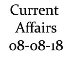 Current Affairs 8th August 2018