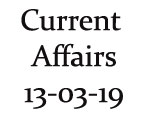 Current Affairs 13th March 2019