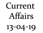 Current Affairs 13th April 2019