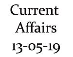 Current Affairs 13th May 2019