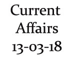 Current Affairs 13th March 2018