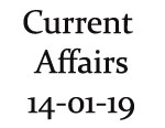 Current Affairs 14th January 2019