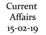 Current Affairs 15th February 2019