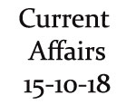 Current Affairs 15th October 2018