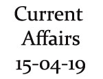 Current Affairs 15th April 2019