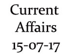 Current Affairs 15th July 2017