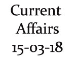 Current Affairs 15th March 2018