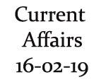 Current Affairs 16th February 2019