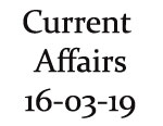 Current Affairs 16th March 2019