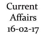 Current Affairs 16th February 2017