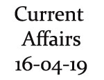 Current Affairs 16th April 2019