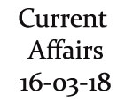 Current Affairs 16th March 2018