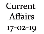 Current Affairs 17th February 2019