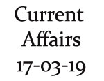 Current Affairs 17th March 2019