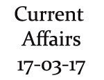 Current Affairs 17th March 2017