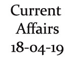 Current Affairs 18th April 2019