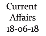 Current Affairs 18th June 2018