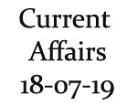 Current Affairs 18th July 2019