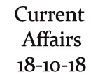 Current Affairs 18th October 2018