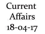 Current Affairs 18th April 2017