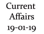 Current Affairs 19th January 2019