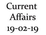 Current Affairs 19th February 2019