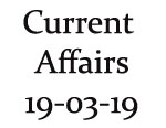 Current Affairs 19th March 2019