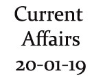 Current Affairs 20th January 2019