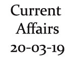 Current Affairs 20th March 2019