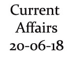 Current Affairs 20th June 2018