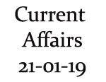 Current Affairs 21st January 2019