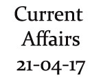Current Affairs 21st April 2017