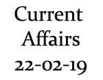 Current Affairs 22nd February 2019