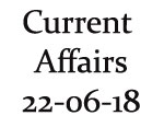 Current Affairs 22nd June 2018