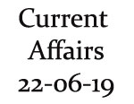 Current Affairs 22nd June 2019