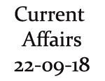 Current Affairs 22nd September 2018