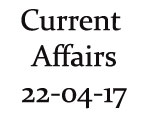 Current Affairs 22nd April 2017