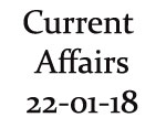 Current Affairs 22nd January 2018