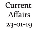 Current Affairs 23rd January 2019