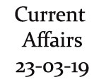 Current Affairs 23rd March 2019
