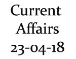 Current Affairs 23rd April 2018